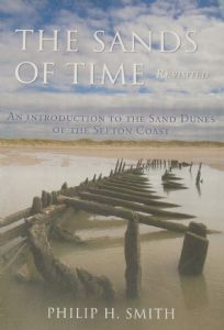 The Sands of Time Revisited - An Introduction to the Sand Dunes of the Sefton Coast, by Philip H. Smith